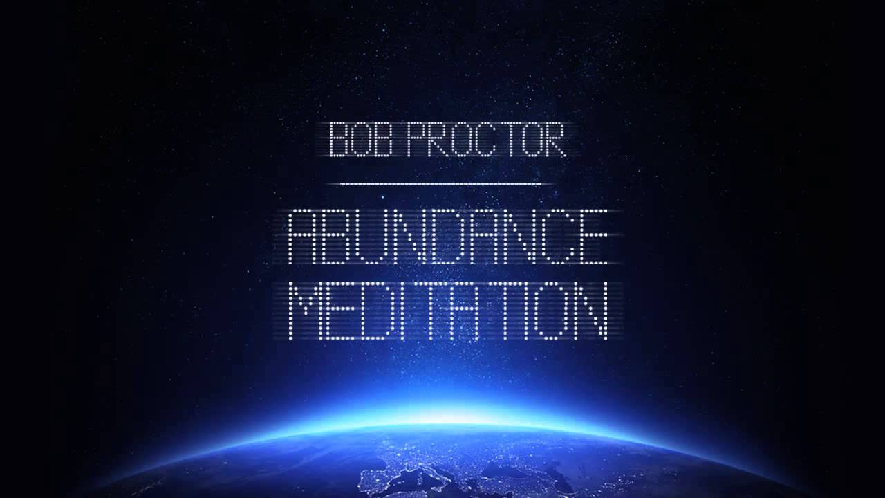 Calm Guided Meditation to Gain Abundance, Love & Happiness | Bob Proctor