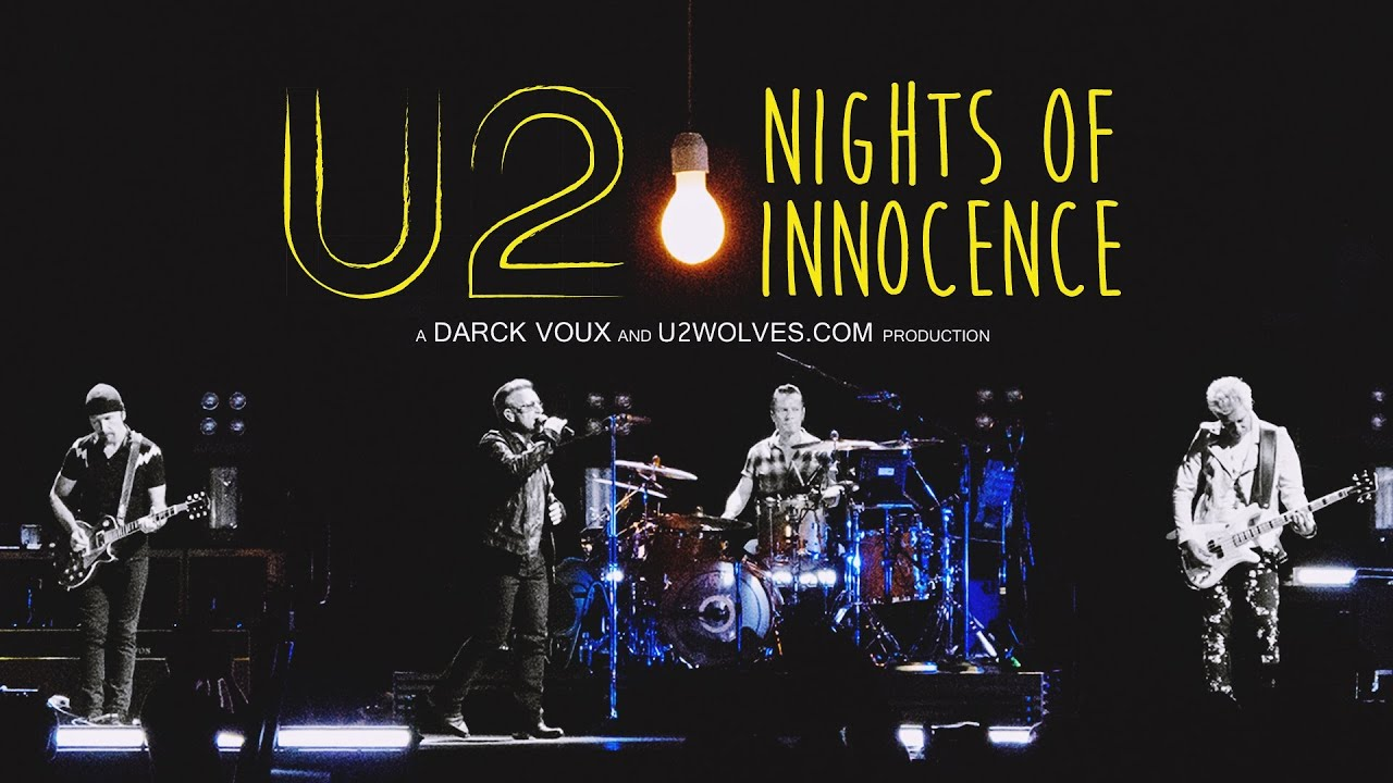 U2 - Nights Of Innocence (i+e Tour 2015 Best Moments) FULL CONCERT - YouTube