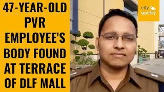 PVR employee's body found at DLF Mall