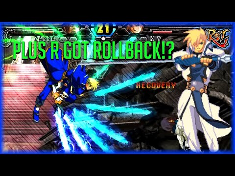 Plus R Got Rollback!? - Guilty Gear XX Accent Core Plus R |