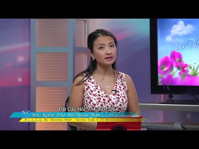 Sức Khỏe Phụ Nữ với BS Trương Hiệp Phần 3 Ung Thư Buồng Trứng