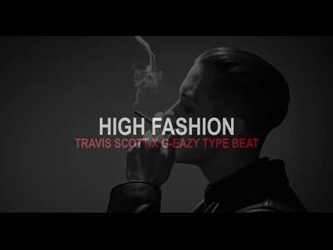 "Travis Scott X G-Eazy Type Beat ""High Fashion"" Instrumental 2018   Prod. By LavishOnTheBeat"