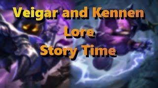 Veigar/Kennen Lore Story Time