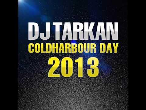 DJ Tarkan - Coldharbour Day (July 30, 2013) | Download Link in the Description !