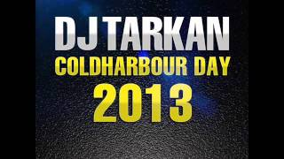 DJ Tarkan - Coldharbour Day (July 30, 2013) | Download Link in the Description !