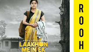 Rooh | Lakhon Mein Ek | Full Audio Song
