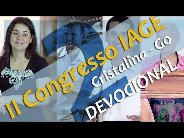 202 - II CONGRESSO IAGE - DEVOCIONAIS (PARTE 2) - CÉLIA