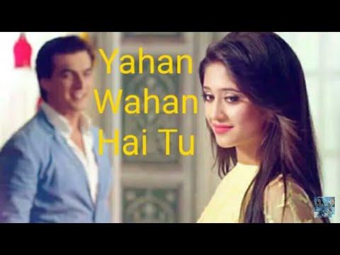 Yahan Wahan Hai Tu Kaira VM | Male Female Version | | Yeh Rishta Kya Kehlata Hai |
