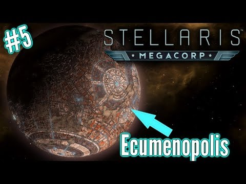 Stellaris Megacorp | Ep5 | Ecumenopolis - The Planetwide City!! | Stellaris  Megacorp Gameplay