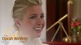 Ivanka on What Growing Up Trump Was Like | The Oprah Winfrey Show | Oprah Winfrey Network