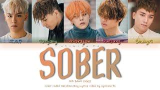BIGBANG (빅뱅) - 'SOBER (맨정신)' Lyrics (Color Coded_Han_Rom_Eng…