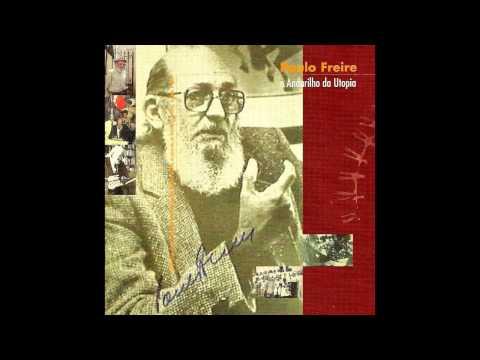 Paulo Freire, Andarilho da Utopia [Programa de Rádio, completo, 1h12min]