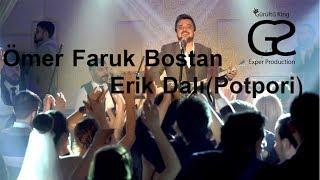 Ömer Faruk Bostan - Erik Dalı(Potpori)
