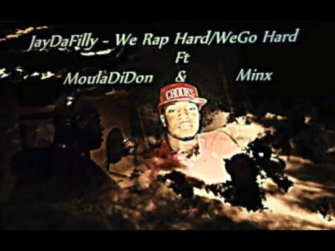 JAYDAFILLY-We Rap Hard We Go Hard FT MoulaDiDon & Minx/Wiz khalifa-Work Hard Play Hard Instrumental
