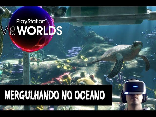 Mergulhando Fundo no Oceano com Playstation VR WORLDS DEMO