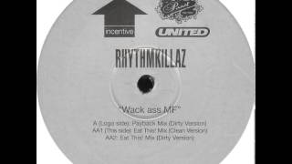 Rhythmkillaz - Wack Ass M.F. (Payback Mix (Dirty Version))