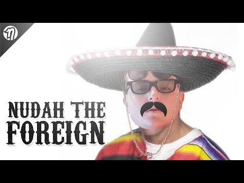 NUDAH THE FOREIGNER