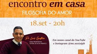 Encontro em casa - com Pr. Luiz Gustavo