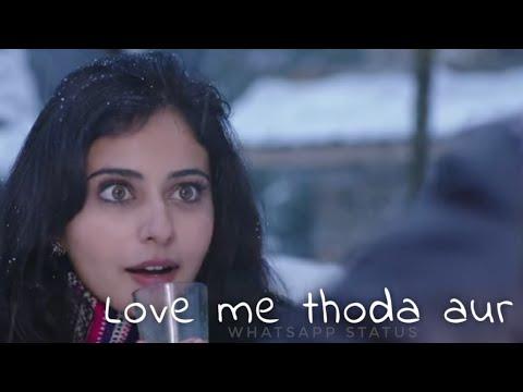 love-me-thoda-aur- -whatsapp-status