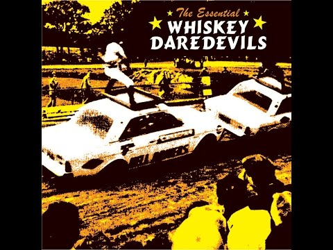 Whiskey Daredevils - The Essential Whiskey Daredevils (Knockout Records) [Full Album]