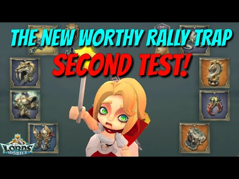 The New Worthy Rally Traps Second Test! - Lords Mobile