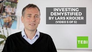 Investing Demystified by Lars Kroijer (Part 5 of 5)