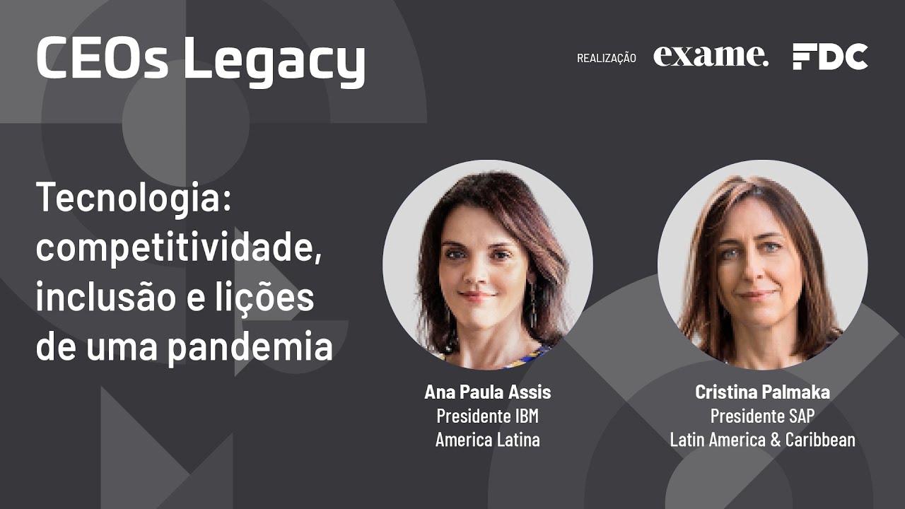 Exame | FDC: CEOs Legacy - Tecnologia: competitividade, inclusão e lições de uma pandemia