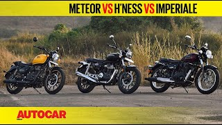 Royal Enfield Meteor 350 vs Honda H'ness CB350 vs Benelli Imperiale 400 |Comparison| Autocar India