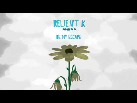 Relient K | Be My Escape (Official Audio Stream)