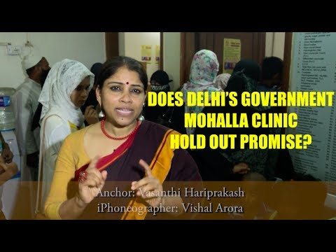 Good health in your street-corner: Does Delhi's government Mohalla Clinic hold out promise?