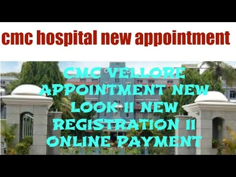 CMC VELLORE APPOINTMENT NEW LOOK II NEW REGISTRATION II ONLINE PAYMENT