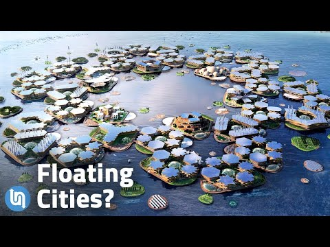 Our Future of Living on the Water - Floating Cities?