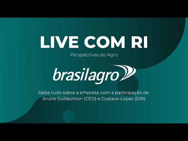 Live com RI - BrasilAgro (AGRO3)
