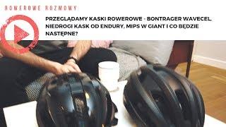 Przeglądamy kaski rowerowe - Bontrager Wavecel, niedrogi kask od Endury, ceny MIPS w Giant