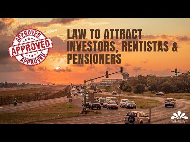 APPROVED - Law to Attract Investors, Rentistas and Pensioners - What comes next ?