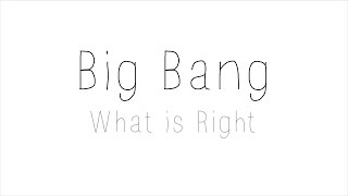 Bigbang - What is right