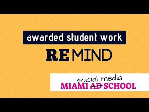 reMind: Miami Ad School - Student Work 2015