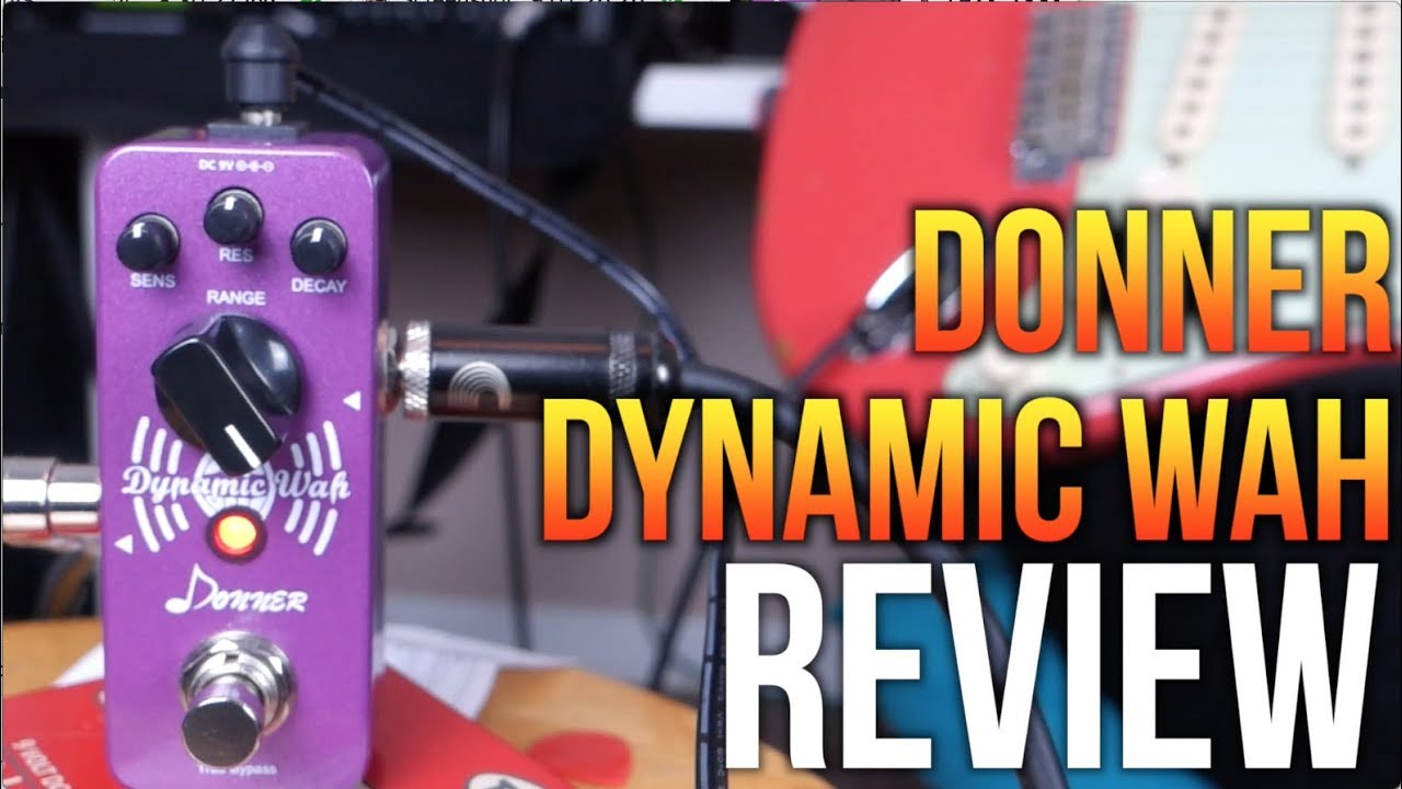 Pedal Review Donner Dynamic Wah Youtube