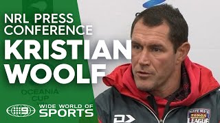 Test Match Press Conference: Kristian Woolf   NRL on Nine