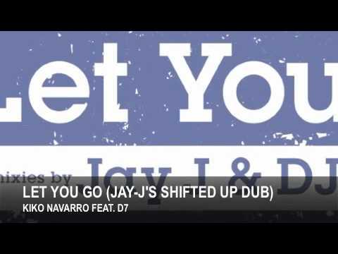 Kiko Navarro ft. D7 - Let You Go (mixes)