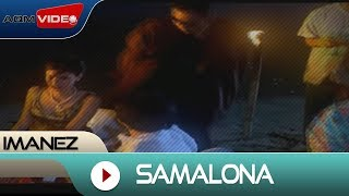Imanez - Samalona | Official Video