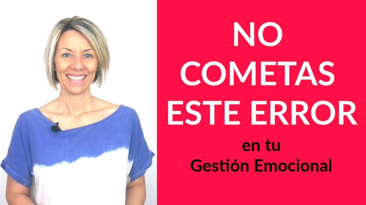 NO cometas Este ERROR | La Gestión Emocional no va de lo que Tú Crees