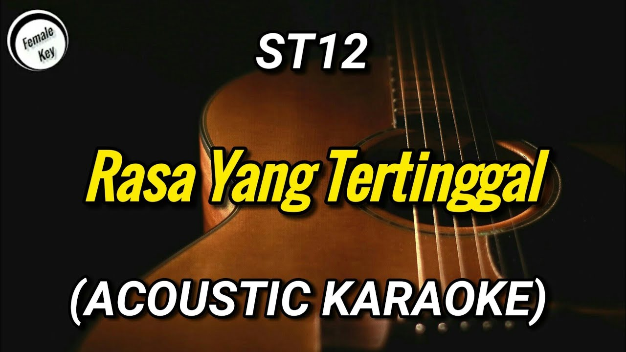 Rasa Yang Tertinggal - ST12 Female Key (Acoustic Karaoke)
