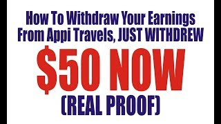 How To Withdraw Your Earnings From Appi Travels, JUST WITHDREW $50 NOW (REAL PROOF)