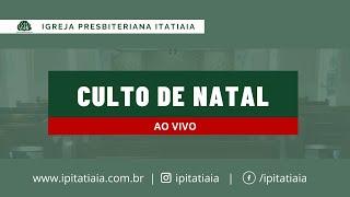 CULTO DE NATAL   24/12/2020   IGREJA PRESBITERIANA ITATIAIA