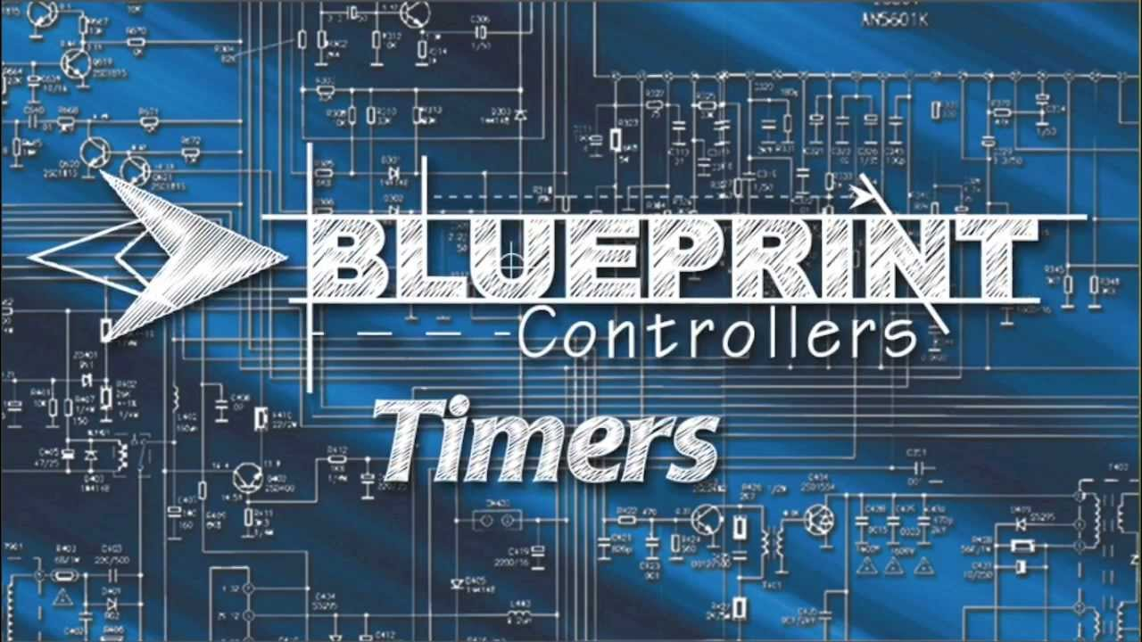 Blueprint controllers timers youtube blueprint controllers timers malvernweather Gallery
