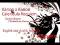 Kanon x Kanon Calendula Requiem English &Arabic Subs