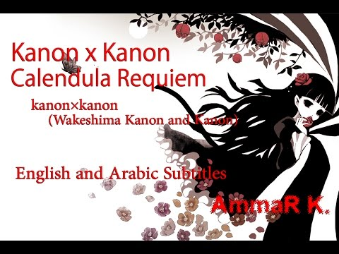 Kanon X Kanon Calendula Requiem English &Arabic Subs