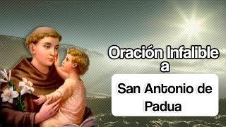 ORACION INFALIBLE A SAN ANTONIO DE PADUA Video