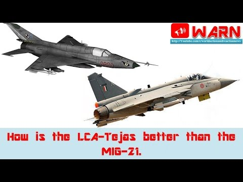 How is the LCA Tejas better than the MIG 21